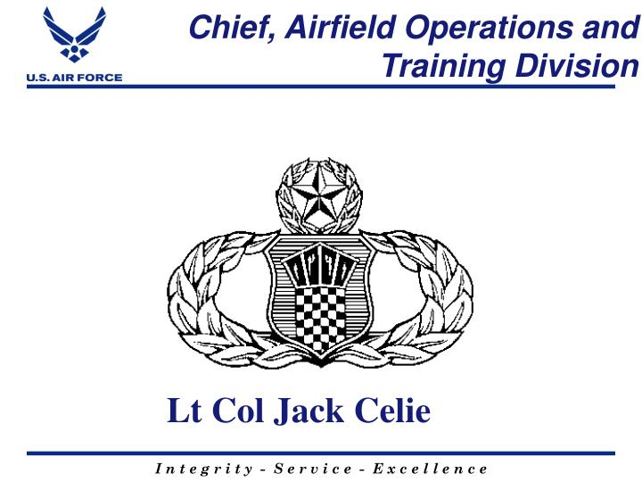 Chief, Airfield Operations and Training Division