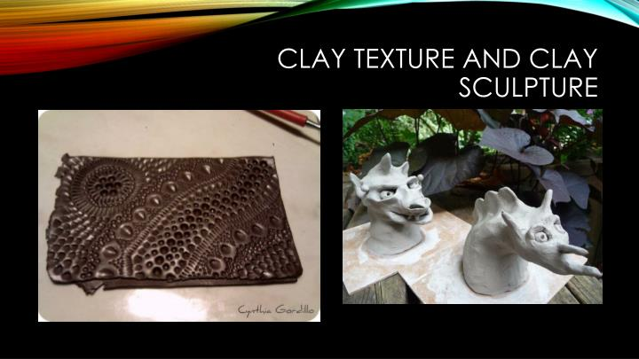 Clay texture and clay sculpture