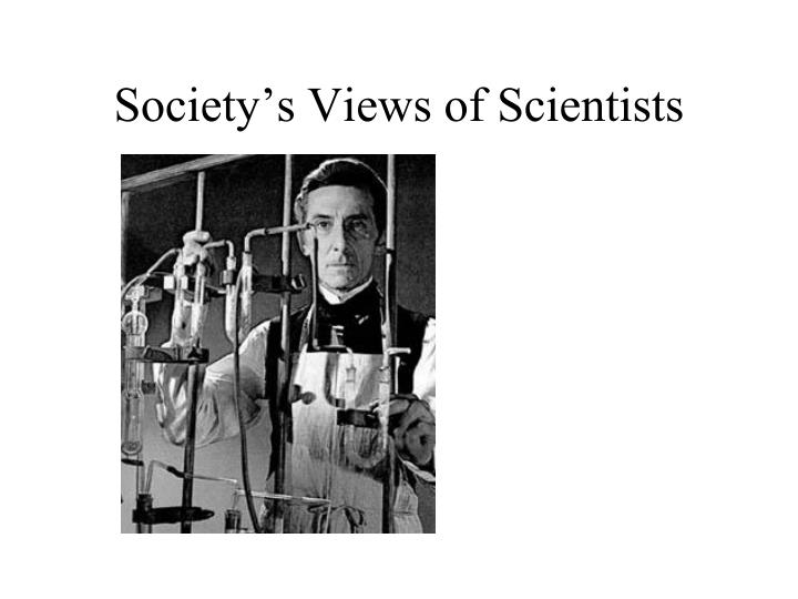 Society s views of scientists1