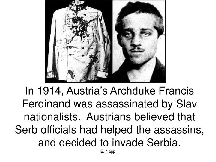 In 1914, Austria's Archduke Francis