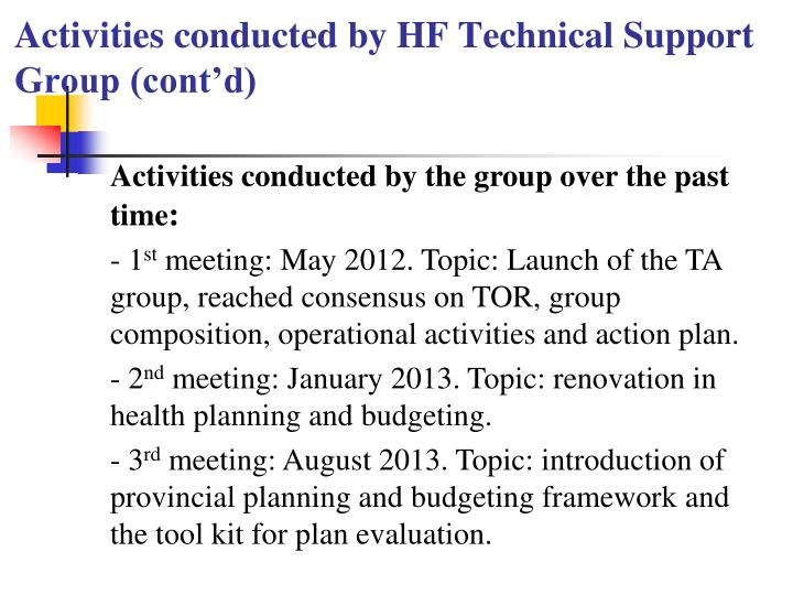 Activities conducted by hf technical support group cont d