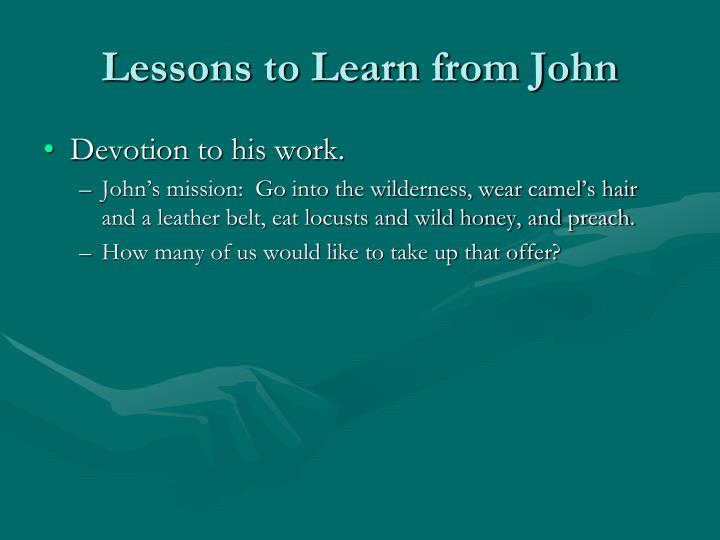 Lessons to Learn from John