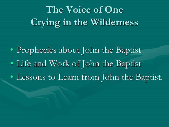 The voice of one crying in the wilderness1