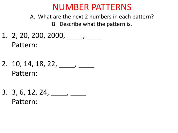Number patterns a what are the next 2 numbers in each pattern b describe what the pattern is