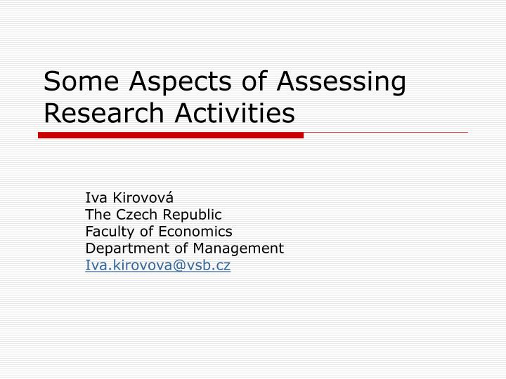 Some aspects of assessing research activities
