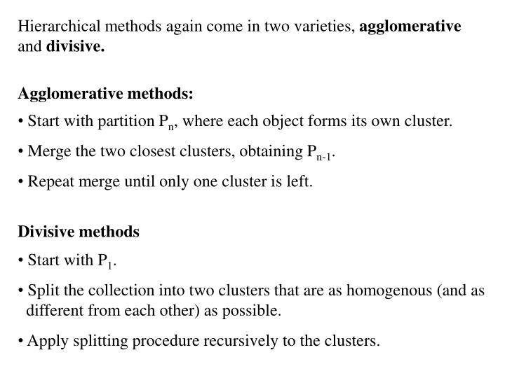 Hierarchical methods again come in two varieties,