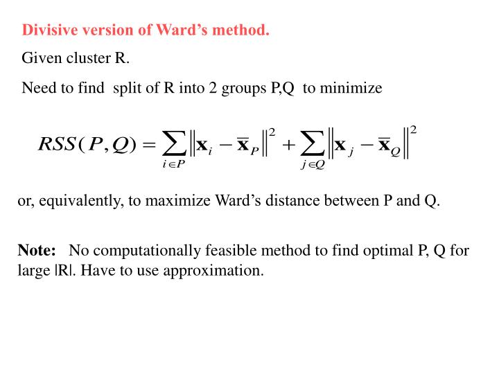 Divisive version of Ward's method.