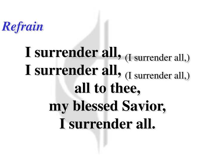 I Surrender All (Refrain)