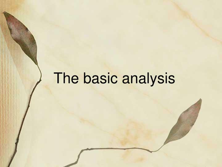 The basic analysis