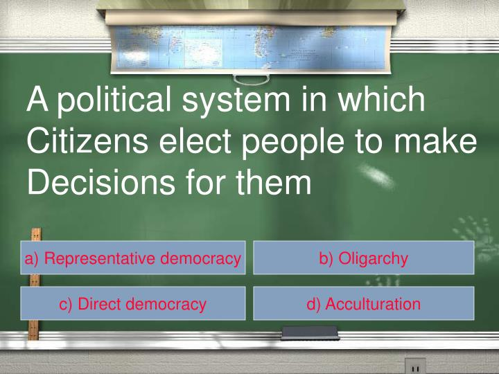 A political system in which