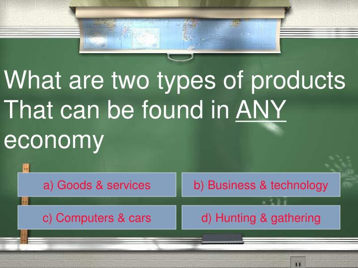 What are two types of products