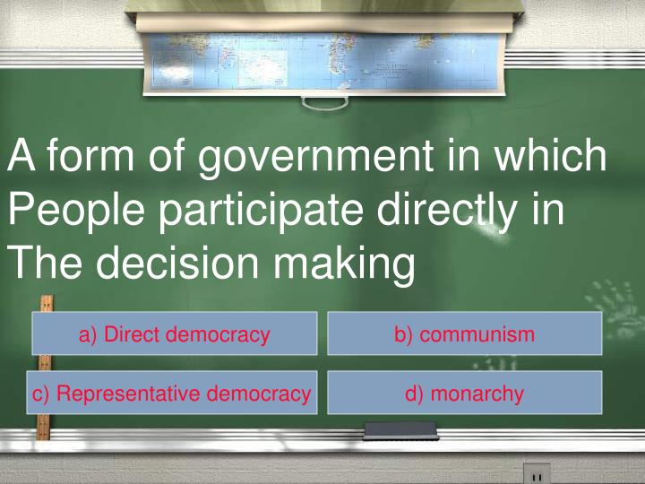 A form of government in which