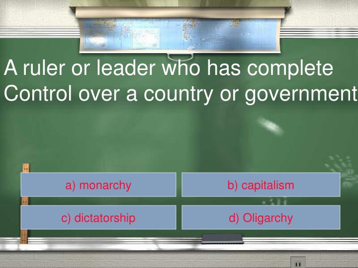 A ruler or leader who has complete