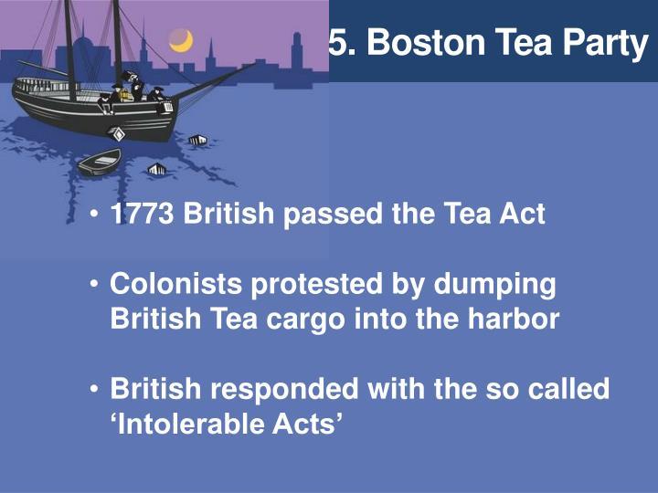 5. Boston Tea Party