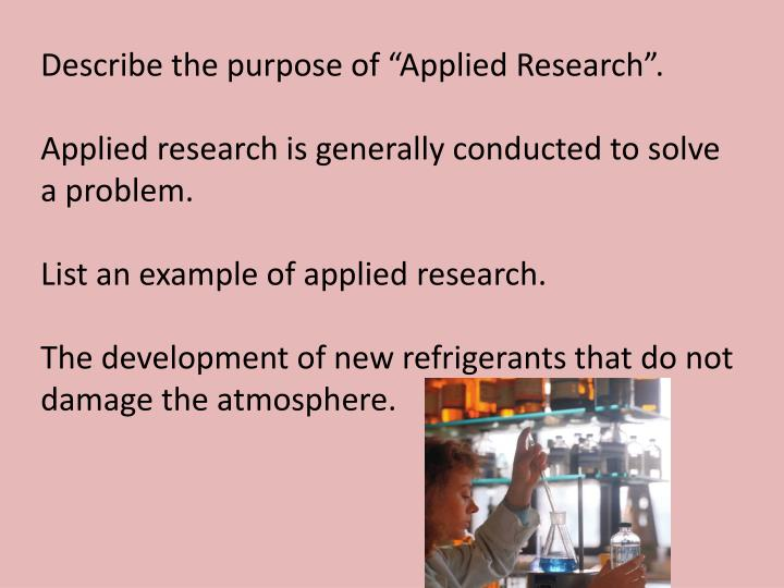 "Describe the purpose of ""Applied Research""."