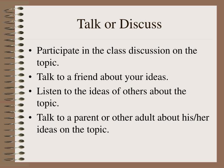 Talk or Discuss