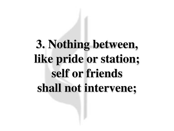 Nothing Between (3)