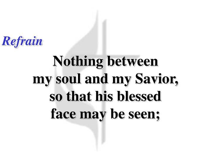 Nothing Between (Refrain)