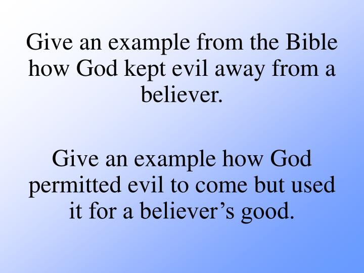 Give an example from the Bible how God kept evil away from a believer.