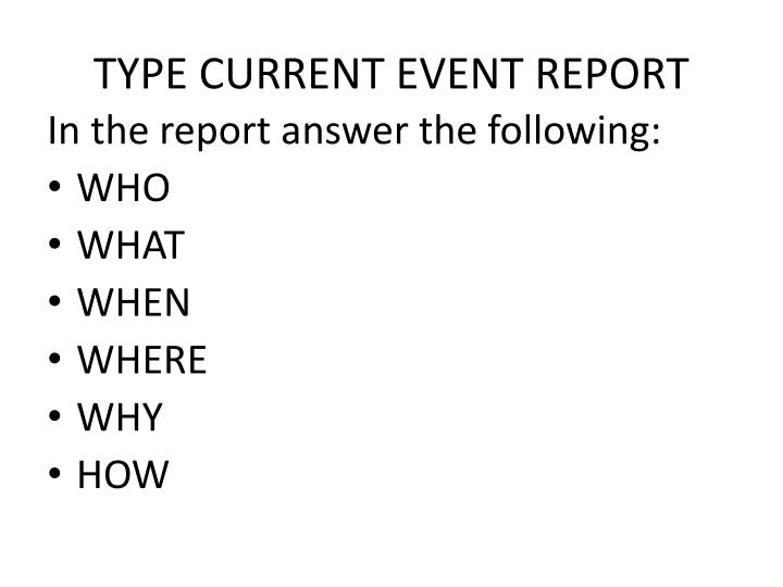 Type current event report