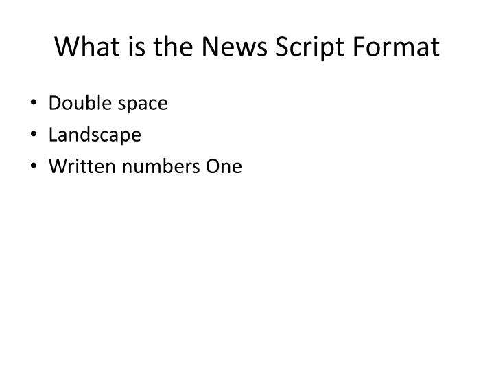 What is the News Script Format
