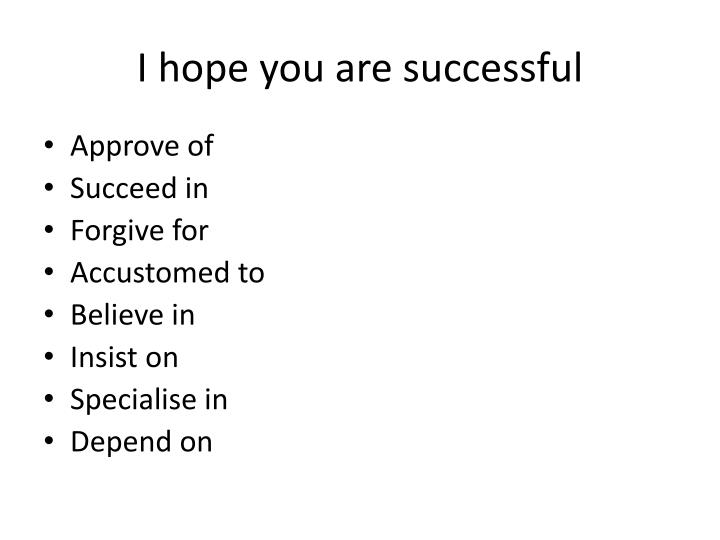 I hope you are successful