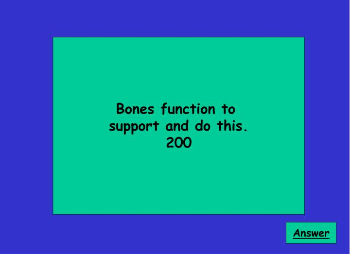 Bones function to