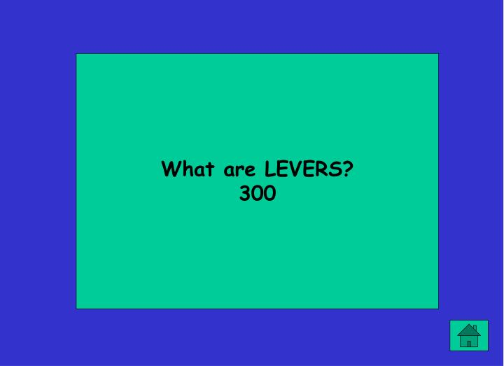 What are LEVERS?