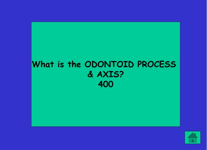 What is the ODONTOID PROCESS