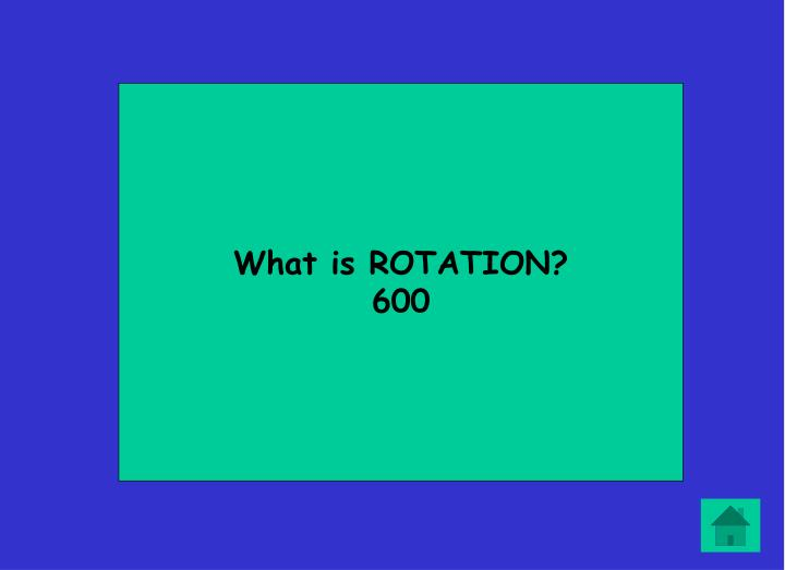 What is ROTATION?