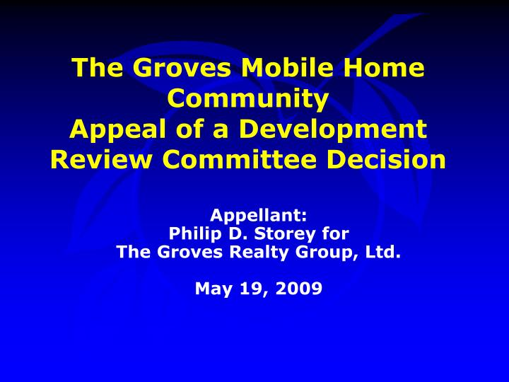 The groves mobile home community appeal of a development review committee decision