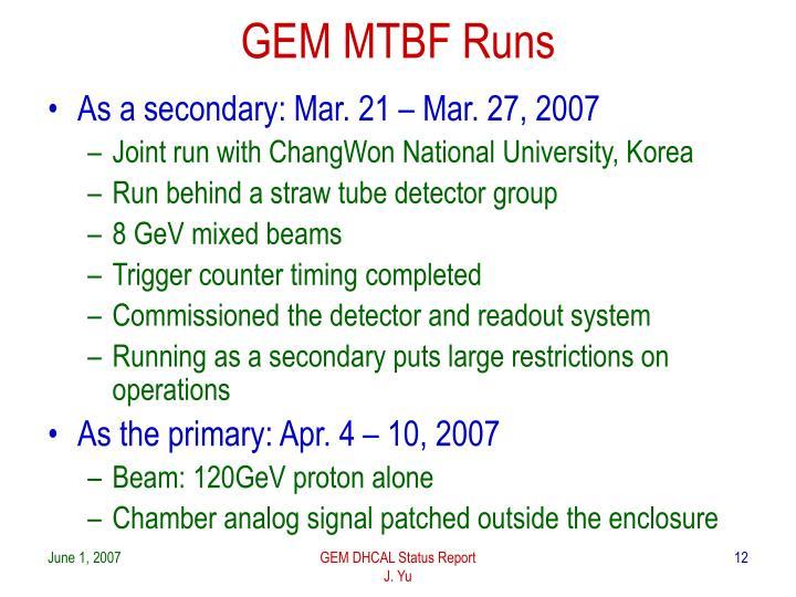 GEM MTBF Runs
