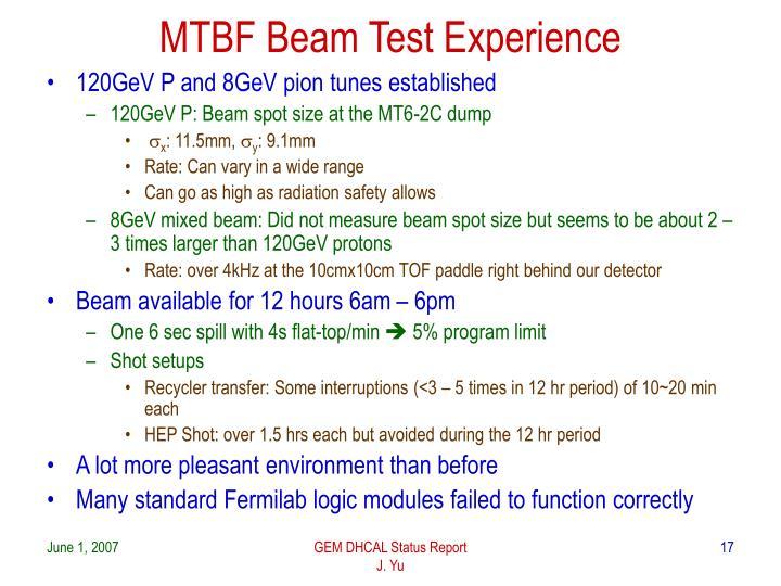 MTBF Beam Test Experience