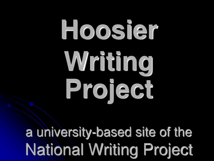 Hoosier writing project a university based site of the national writing project