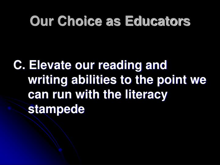 Our Choice as Educators