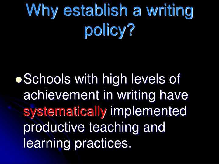 Why establish a writing policy?