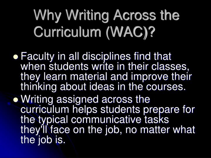 Why Writing Across the Curriculum (WAC)?