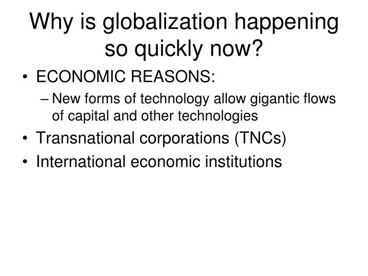 Why is globalization happening so quickly now?