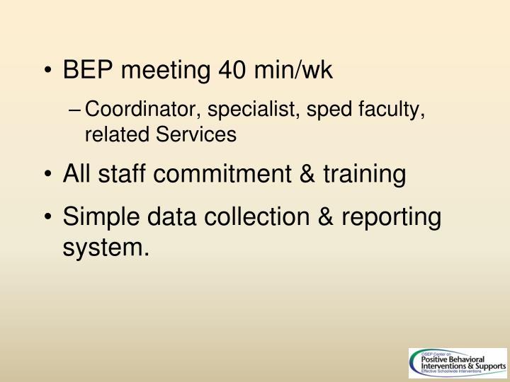 BEP meeting 40 min/wk
