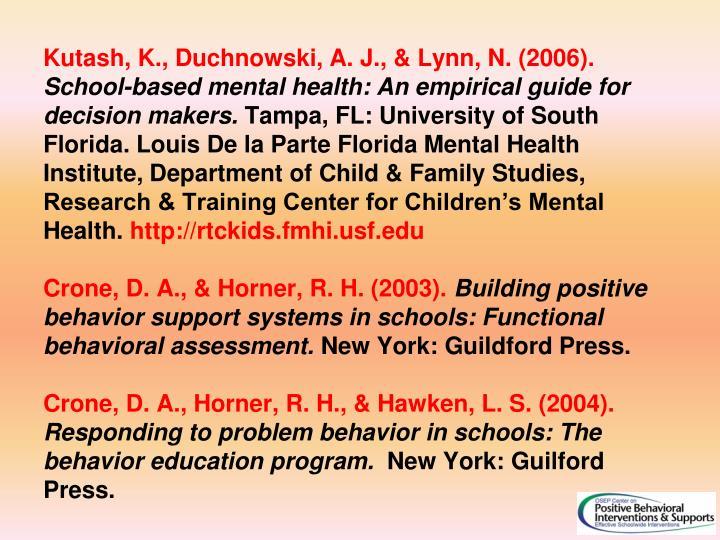 Kutash, K., Duchnowski, A. J., & Lynn, N. (2006).