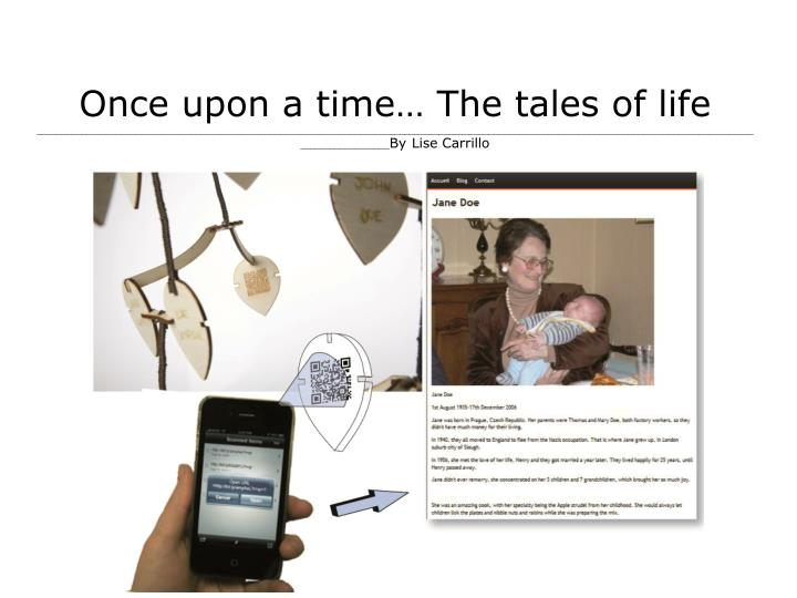 Once upon a time… The tales of life