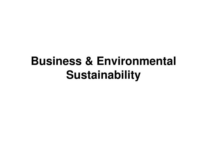 Business & Environmental Sustainability