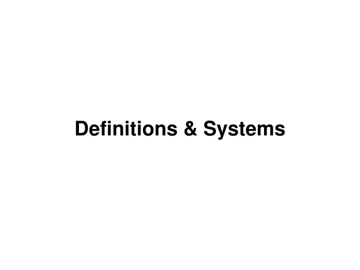 Definitions & Systems