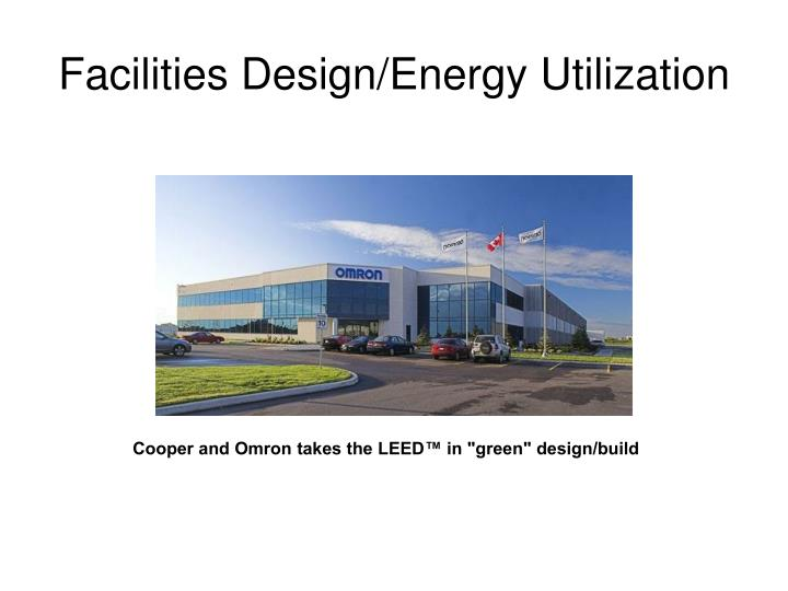 Facilities Design/Energy Utilization