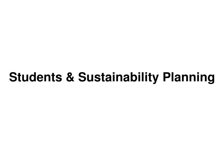 Students & Sustainability Planning