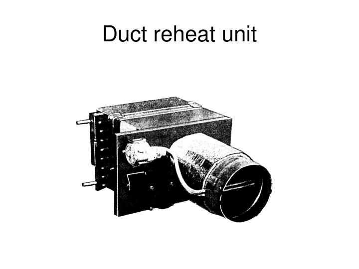 Duct reheat unit