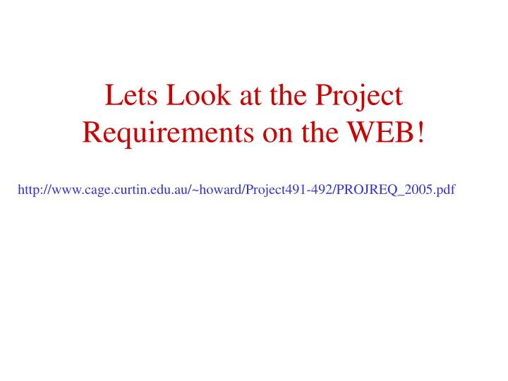 Lets Look at the Project Requirements on the WEB!