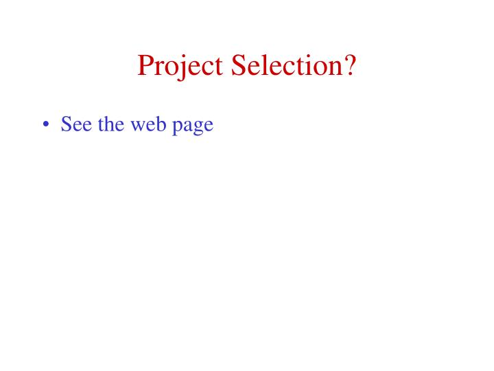 Project Selection?