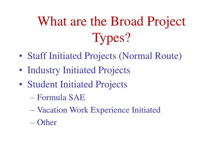 What are the Broad Project Types?