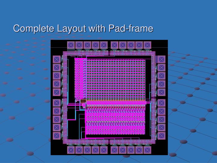 Complete Layout with Pad-frame